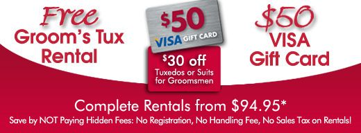 Tux Shop and receive a Free rental for your groom, USD50 Visa Gift Card ...