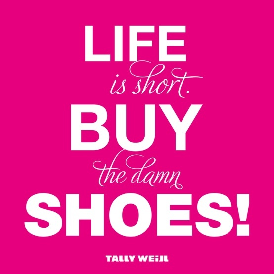 Life is short, buy the shoes! #shoelab