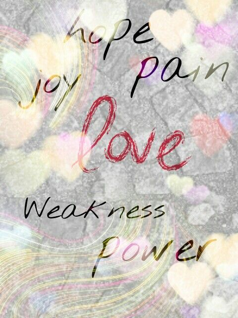 #Love what is it? Pain joy weakness