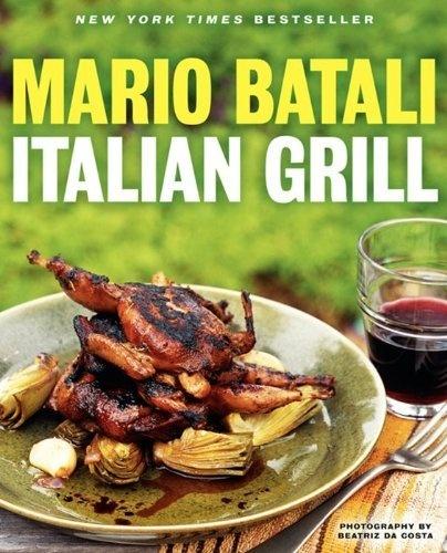 Italian Grill by Mario Batali, http://www.amazon.com/dp/0062232401/ref ...