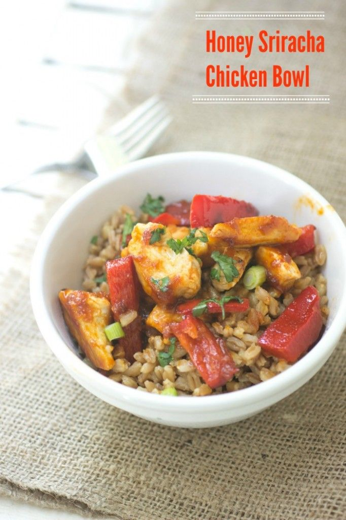 Honey Sriracha Chicken Bowl Recipes - one of my go to meals with farro ...