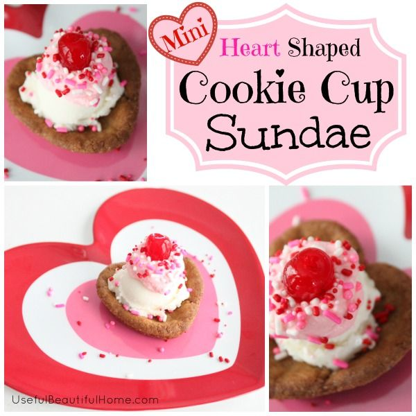 Mini Heart Shaped Cookie Cup Sundae | Party/Holiday Food | Pinterest