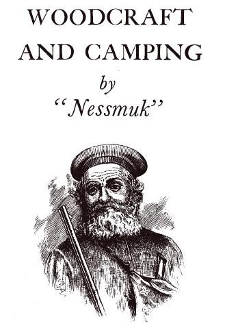 "Free PDF - Woodcraft and Camping by ""Nessmuk"""