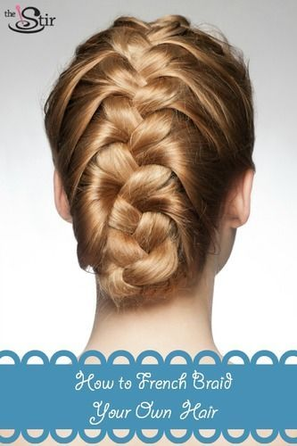 How to French Braid Your Own Hair in 11 Easy Steps PHOTOS