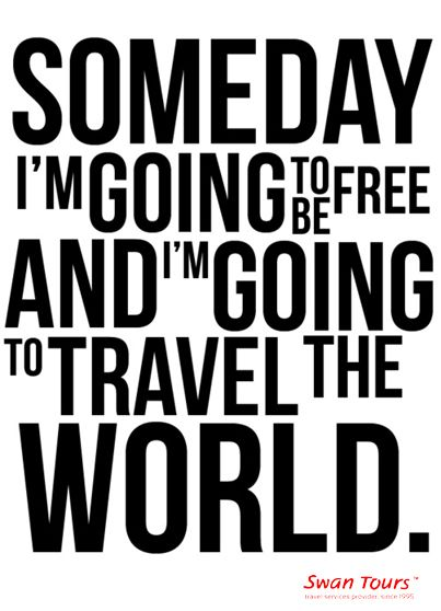 Someday i am going to be free and