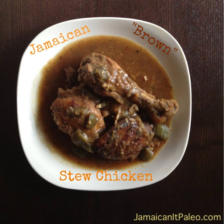 "Jamaican ""Brown"" Stew Chicken. Serve with many things but...sweet ..."