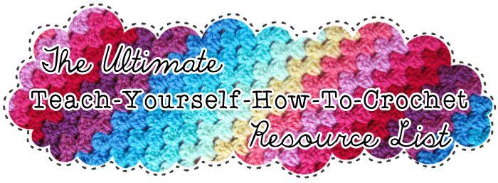 Teach Yourself How To Crochet : Teach yourself how to crochet with this huge list of #crochet ...