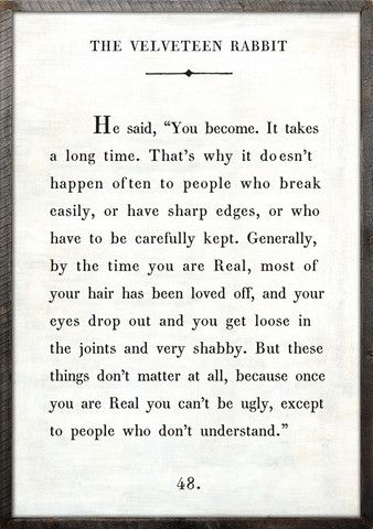 my favorite quote // the velveteen rabbit // be real