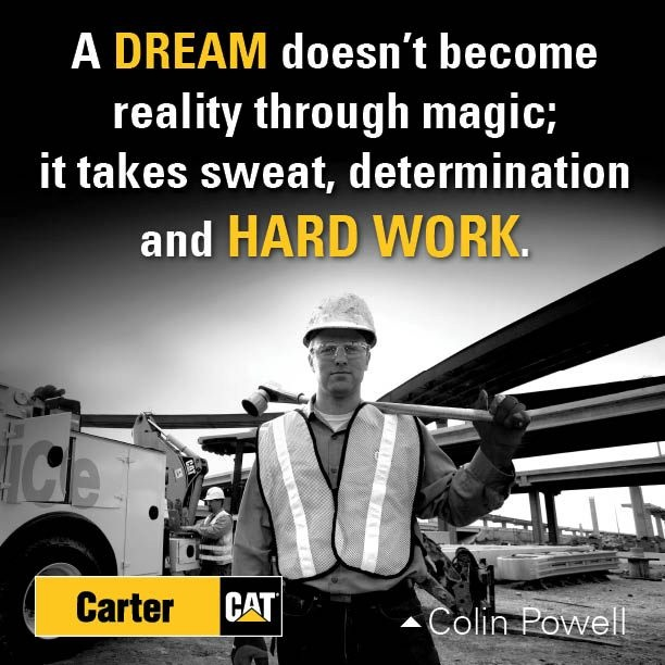 A dream doesn't become reality through magic; it takes sweat, determination and hard work. #quote Colin Powell