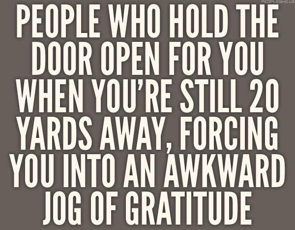 "haha ""awkward jog of gratitude""!"