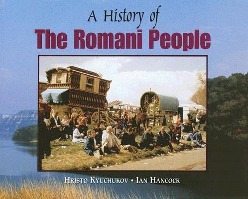 History of The Romani People  by Hristo Kyuchukov, Ian Hancock