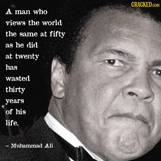 Muhammad Ali Quote a Man Who Views the World