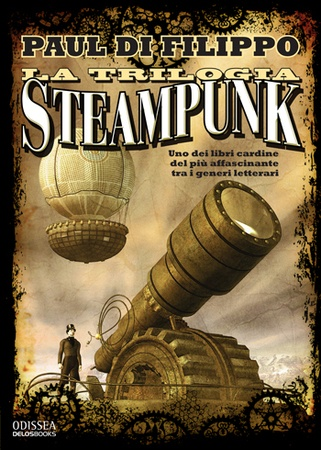 Trilogia Steampunk - Paul di Filippo