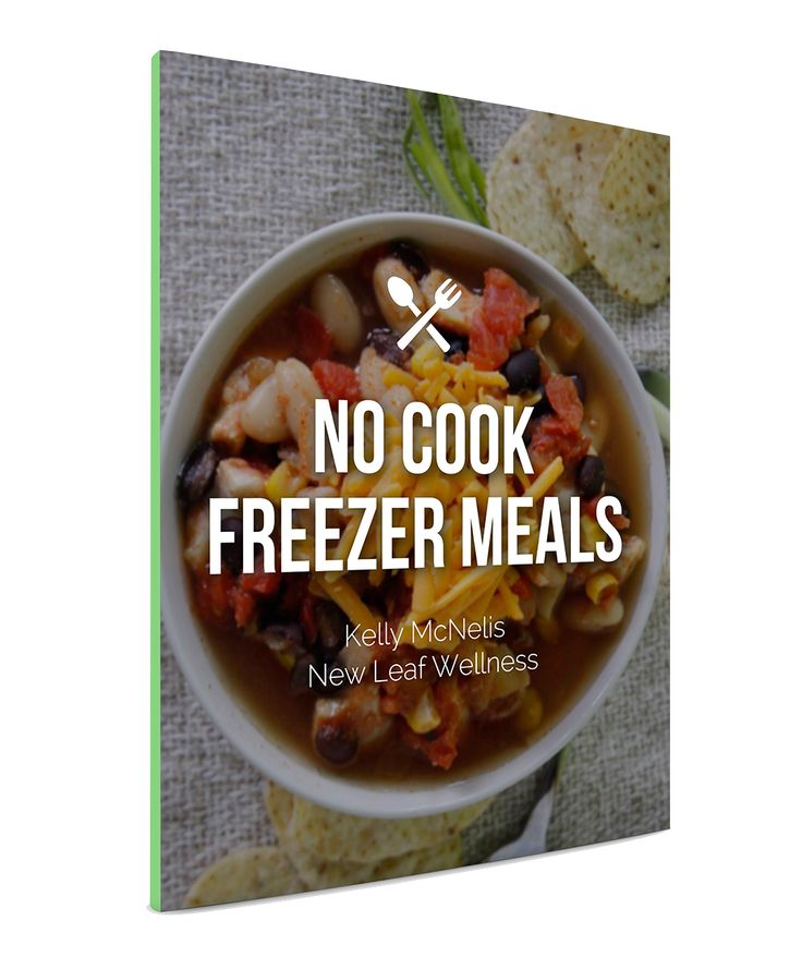 No cook freezer meals cookbook eighteen easy recipes a grocery list