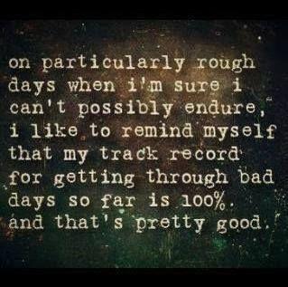 Getting through bad days...
