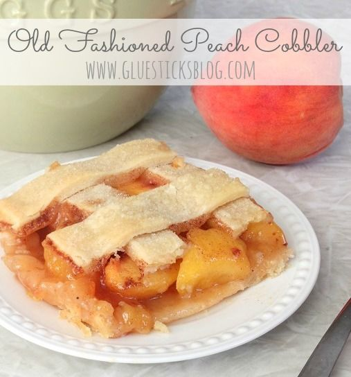 Old Fashioned Peach Cobbler | Yummy | Pinterest