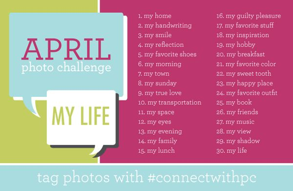 April Photo Challenge Share your photo via Instagram, Twitter, & FB. Tag photos using the hashtag #connectwithpc and the name of the prompt!