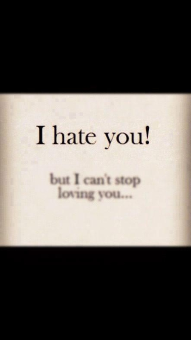 I Hate U Love Quotes : hate u! Words ~ Meaningful & Beautiful Pinterest
