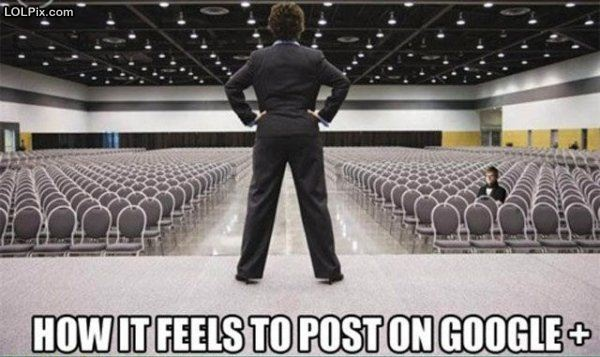 How it feels to post on Google Plus