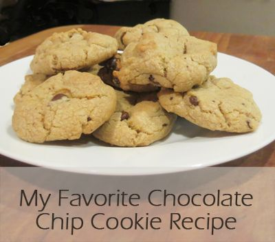 My Favorite Chocolate Chip Cookie Recipe | Food: Bars, Brownies and C ...