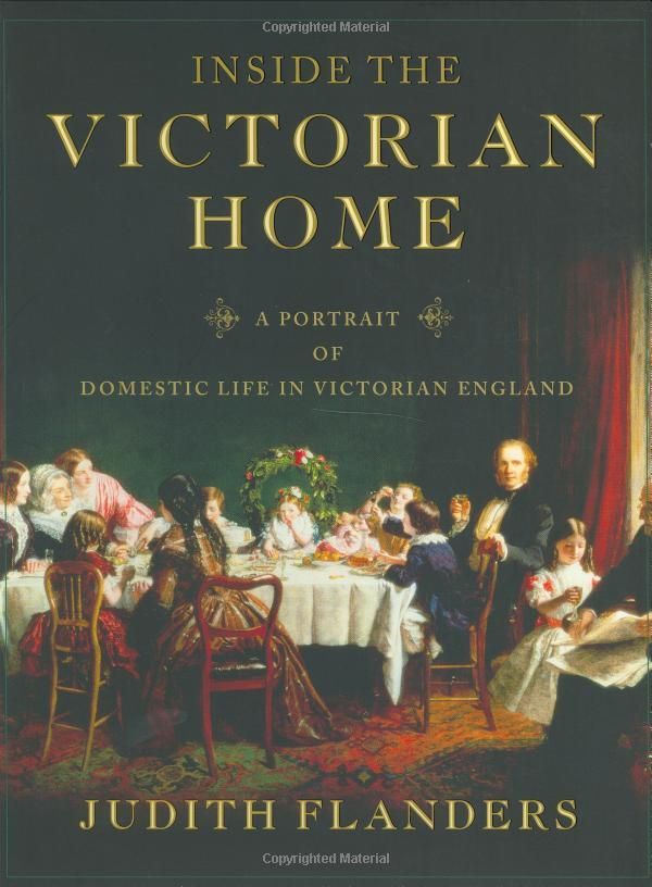 'Inside The Victorian Home - A Portrait Of Domestic Life In Victorian England'.