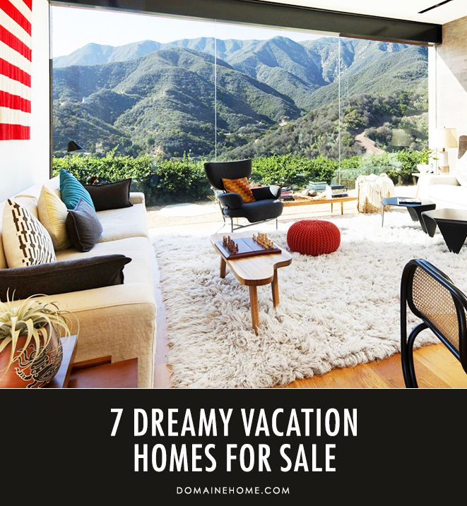 7 Dreamy Vacation Homes For Sale
