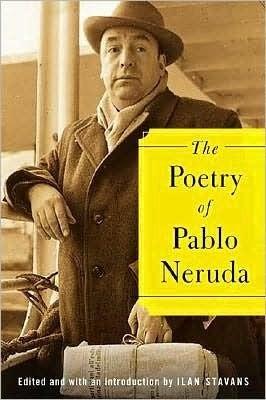 Pablo Neruda. NEED THIS.