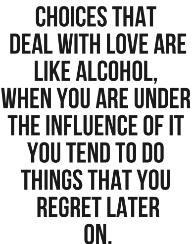 Love & alcohol... Good times being bad!