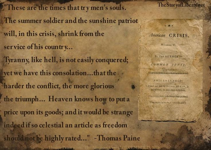"thomas paine the crisis Selection from ""the crisis, no 1"" by thomas paine these are the times that try men's souls the summer soldier and the sunshine patriot will, in this crisis."