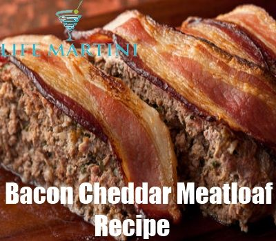 ... Martini - http://www.lifemartini.com/bacon-cheddar-meatloaf-recipe