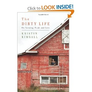 The Dirty Life:  On Farming , Food, and Love