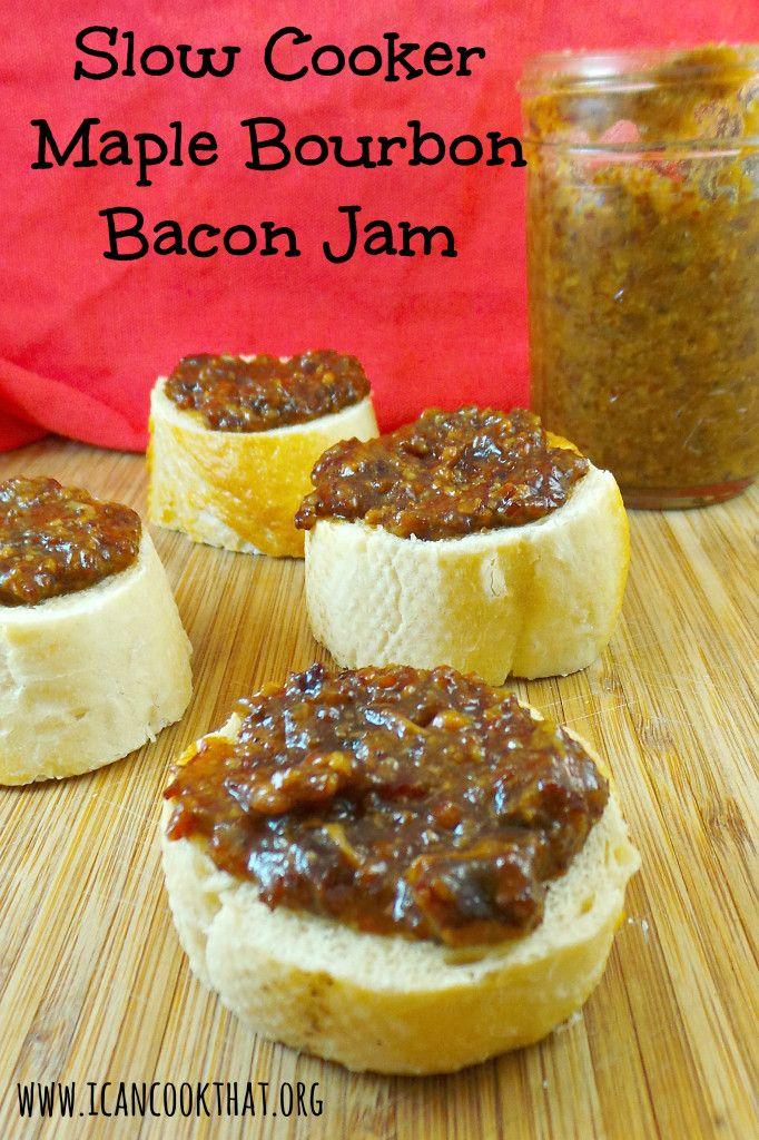 Slow Cooker Maple Bourbon Bacon Jam | Cooking | Pinterest