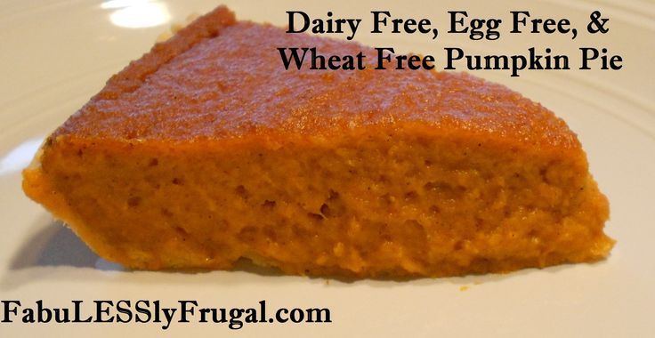 Pumpkin Pie that is Dairy Free, Egg Free, & Wheat Free! It tastes so ...