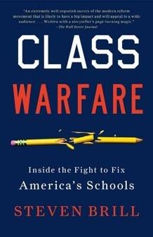 Class Warfare -   Inside the Fight to Fix America's Schools