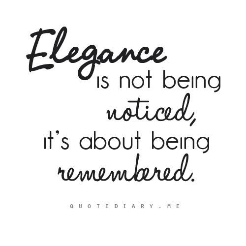 Quotes About Being Classy And Elegant Quotesgram