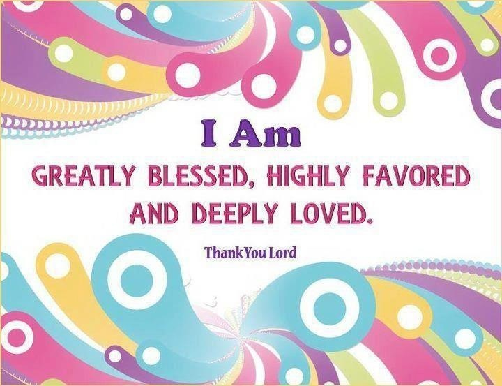 i am blessed and highly favored quotes - photo #5
