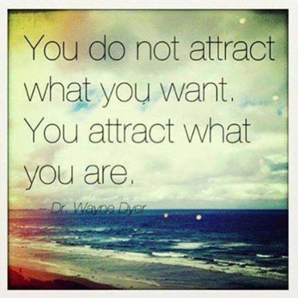 Wayne Dyer You Are What You Attract