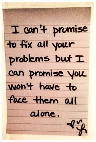 Problems won't be faced alone waylo22  http://bit.ly/IngxBQ