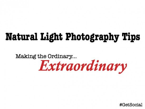 Great tips on how to improve your photos using natural light