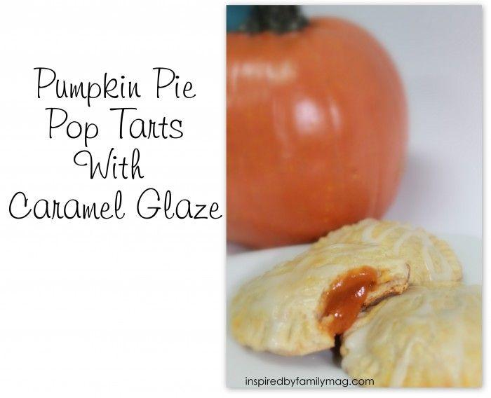 Pumpkin Pie Pop Tarts with Caramel Glaze~ recipe from ...