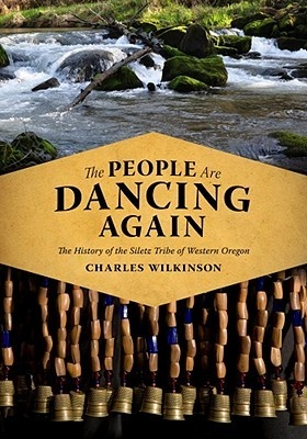 The People Are Dancing Again: The History of the Siletz Tribe of