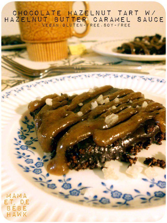 Chocolate Hazelnut Tart with Hazelnut Butter Caramel Sauce Glutenfree ...