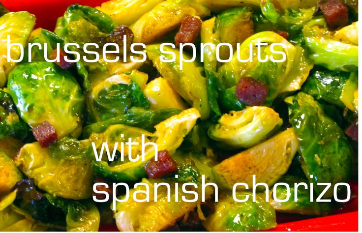 Roasted Brussels Sprouts w/ Spanish Chorizo #brusselssprouts # ...