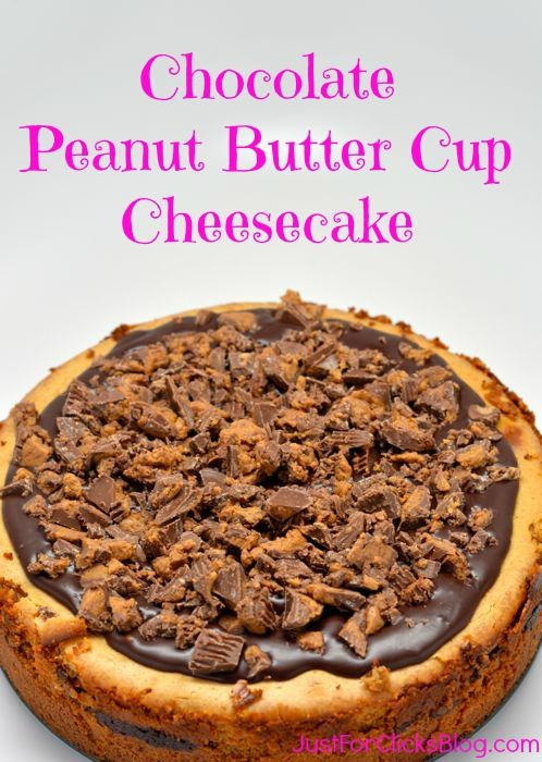 Chocolate Peanut Butter Cup Cheesecake | Sweet Dreams | Pinterest