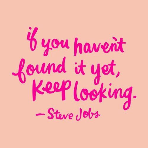 keep looking.