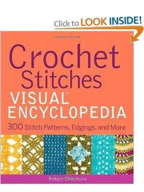 Crochet Stitches Visual Encyclopedia : ... bits of yarn. Crochet Stitches VISUAL Encyclopedia Robyn Chachula