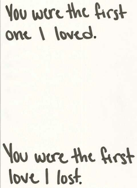 Quotes About Lost First Love : my first love will never be forgotten. quotes!!! Pinterest
