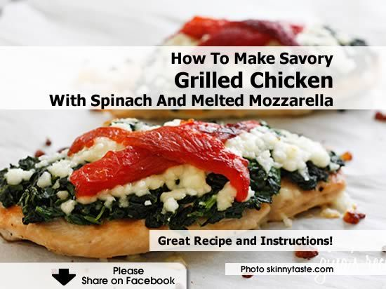 How To Make Savory Grilled Chicken With Spinach And Melted Mozzarella