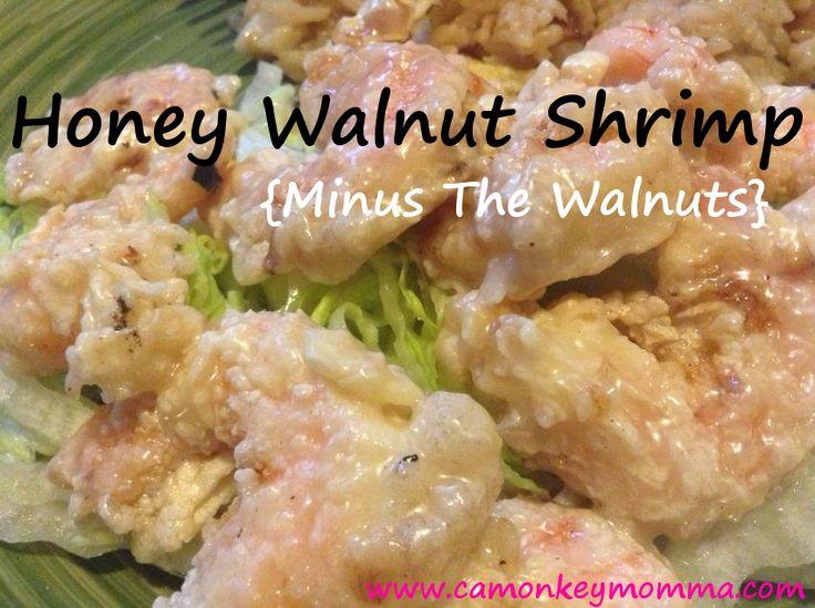 Honey Walnut Shrimp Recipe {minus the walnuts} - http://camonkeymomma ...