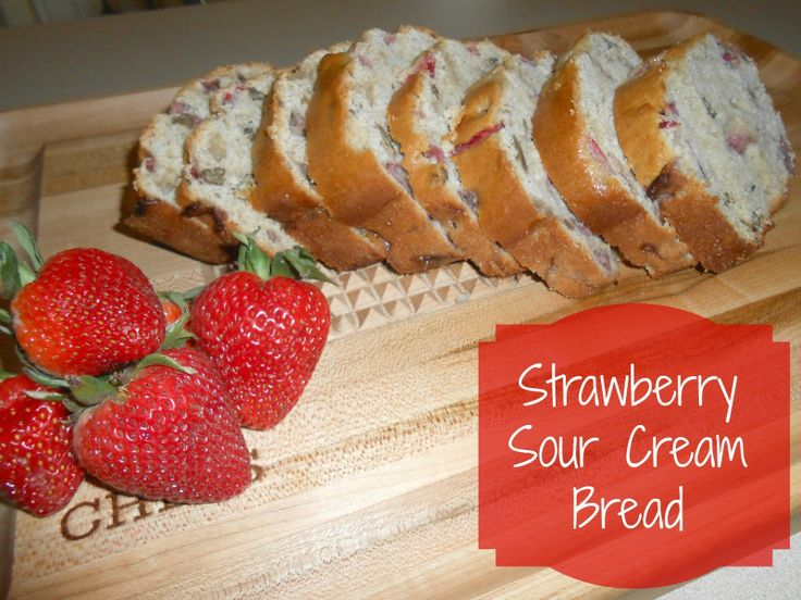 Creating a Beautiful Life: Strawberry Sour Cream Bread